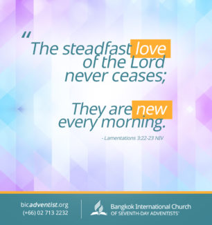 """The steadfast Love of the Lord never ceases; They are new every morning."" Lamentations 3:22-23 NIV"