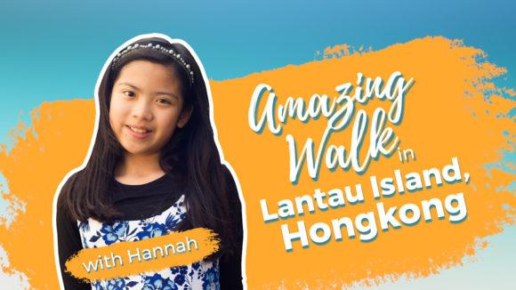 Amazing Walk with Hannah in Lantau Islang Hong Kong